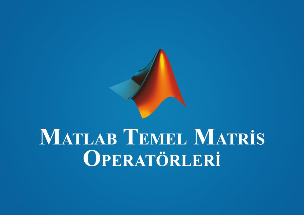 matlab temel matris operatörleri